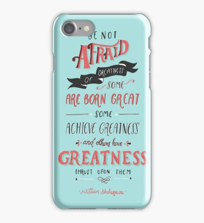 Be Not Afraid of Greatness iPhone Case/Skin
