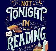 Books Addicted - Not Tonight, I'm Reading (Nerd) by manupremoli