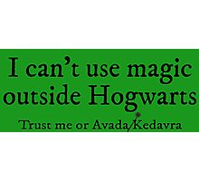 I can't use magic outside Hogwarts - Slytherin Photographic Print