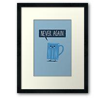 Never Again Framed Print
