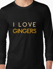 I LOVE GINGERS Long Sleeve T-Shirt