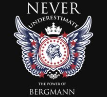 Never Underestimate The Power Of Bergmann - Tshirts & Accessories T-Shirt