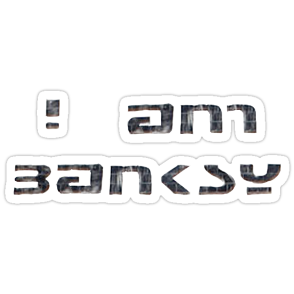i am banksy by JasonFrayling