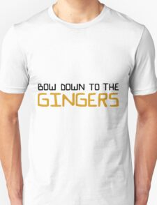 Bow down to the Gingers Unisex T-Shirt