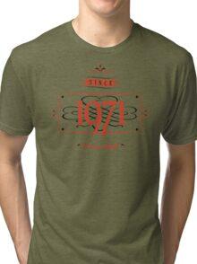 Since 1971 (Red&Black) Tri-blend T-Shirt