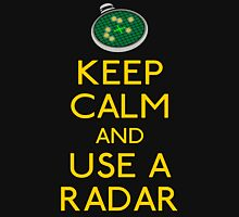 Keep use a radar Unisex T-Shirt