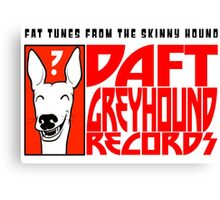Daft Greyhound Records (posters, duvets, etc) Canvas Print
