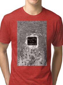 Is this your Only Window to the World? Tri-blend T-Shirt
