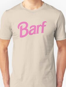 #BARF, Inspired by Barbie logo Unisex T-Shirt