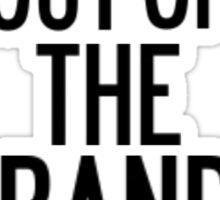 You're Out of The Band Sticker