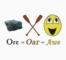 Ore, Oar, Awe or Or Kids Tee