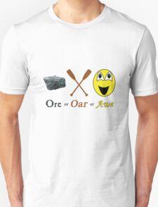 Ore, Oar, Awe or Or T-Shirt