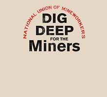 Dig Deep for the Miners Unisex T-Shirt