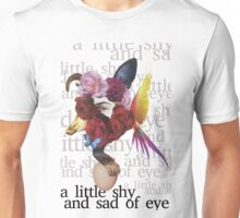 A little shy and sad of eye Unisex T-Shirt