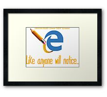 Microsoft Edge Browser Funny Framed Print
