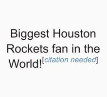 Biggest Houston Rockets Fan - Citation Needed by lyricalshirts