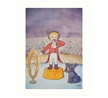 The Ringmaster and the Terrified Puppy Art Print