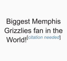 Biggest Memphis Grizzlies Fan - Citation Needed by lyricalshirts