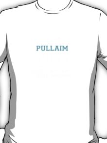 Its a PULLAIM thing, you wouldn't understand T-Shirt