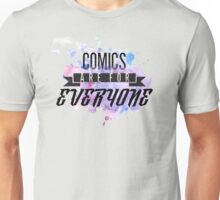 Comics are for EVERYONE  Unisex T-Shirt