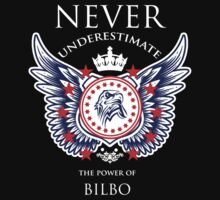 Never Underestimate The Power Of Bilbo - Tshirts & Accessories by tshirts2015