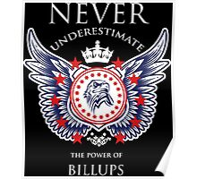 Never Underestimate The Power Of Billups - Tshirts & Accessories Poster