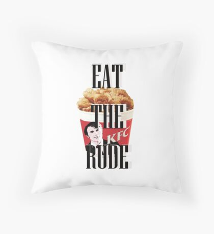 EAT THE RUDE Throw Pillow