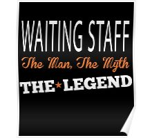 WAITING STAFF THE MAN,THE MYTH THE LEGEND Poster