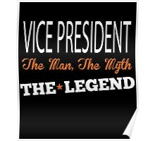 VICE PRESIDENT THE MAN,THE MYTH THE LEGEND Poster