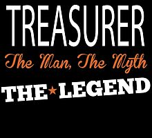 TREASURER THE MAN,THE MYTH THE LEGEND by fancytees