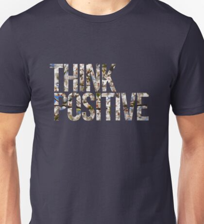 Think positive! II Unisex T-Shirt