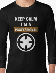 Keep Calm - I'm A Professional Long Sleeve T-Shirt
