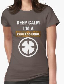 Keep Calm - I'm A Professional Womens Fitted T-Shirt
