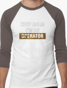 Keep Calm - I'm An Operator Men's Baseball ¾ T-Shirt