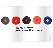 My music tastes just better than yours Poster