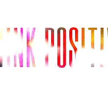 Think positive! by ak4e