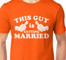 This Guy Is Getting Married Unisex T-Shirt