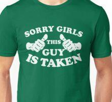 Sorry Girls This Guy Is Taken Unisex T-Shirt
