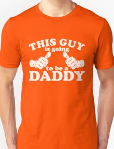 This Guy Is Going to Be Daddy T-Shirt