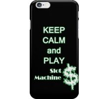 Keep Calm and play slot machines iPhone Case/Skin