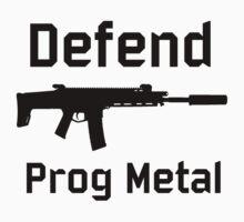 DEFEND PROG METAL by Drongo Wares
