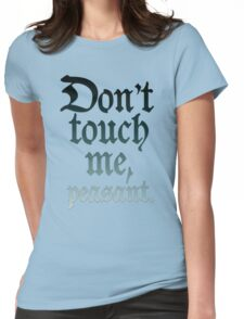 Don't touch me, peasant. Blue Gradient. Womens Fitted T-Shirt