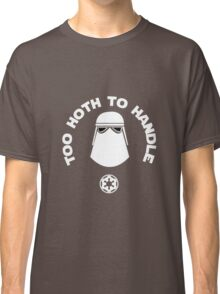 Too Hoth To Handle Classic T-Shirt
