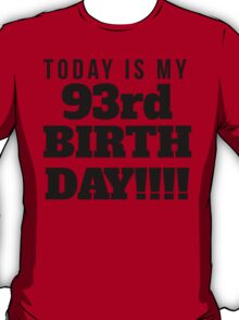 Today Is My 93rd Birthday T-Shirt