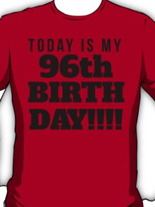 Today Is My 96th Birthday T-Shirt