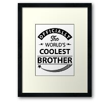 The World's Coolest Brother Framed Print
