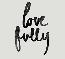 Love Fully Unisex T-Shirt