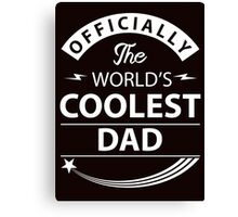 The World's Coolest Dad Canvas Print