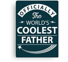 The World's Coolest Father Canvas Print