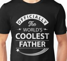 The World's Coolest Father Unisex T-Shirt